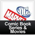 Comic Book Series & Movies